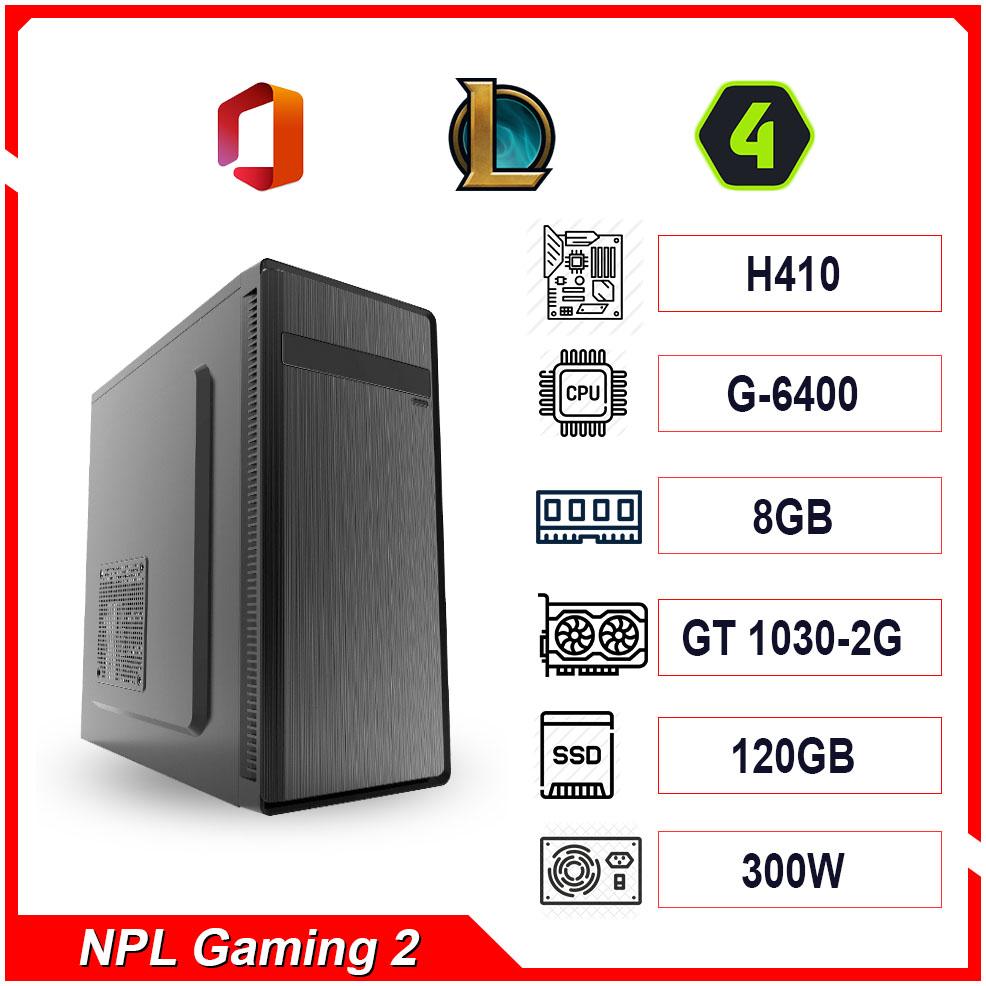 PC NPL Gaming 2 (G6400-RAM 8GB-GT 1030) – Máy tính chơi game giá rẻ